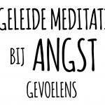 geleide meditatie bij angst loslaten