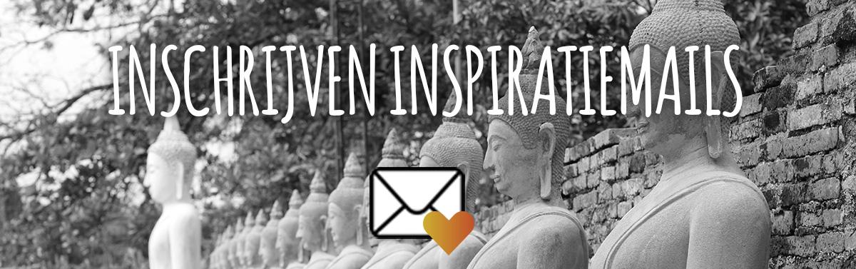 Inschrijven inspiratiemails voor tips, inspiratie en retraites