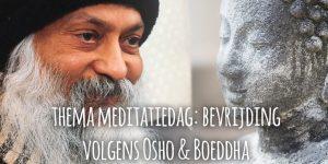 Thema meditatiedag bevrijding volgens osho en boeddha