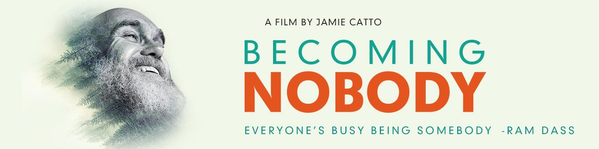 Film: Becoming Nobody – Ram Dass