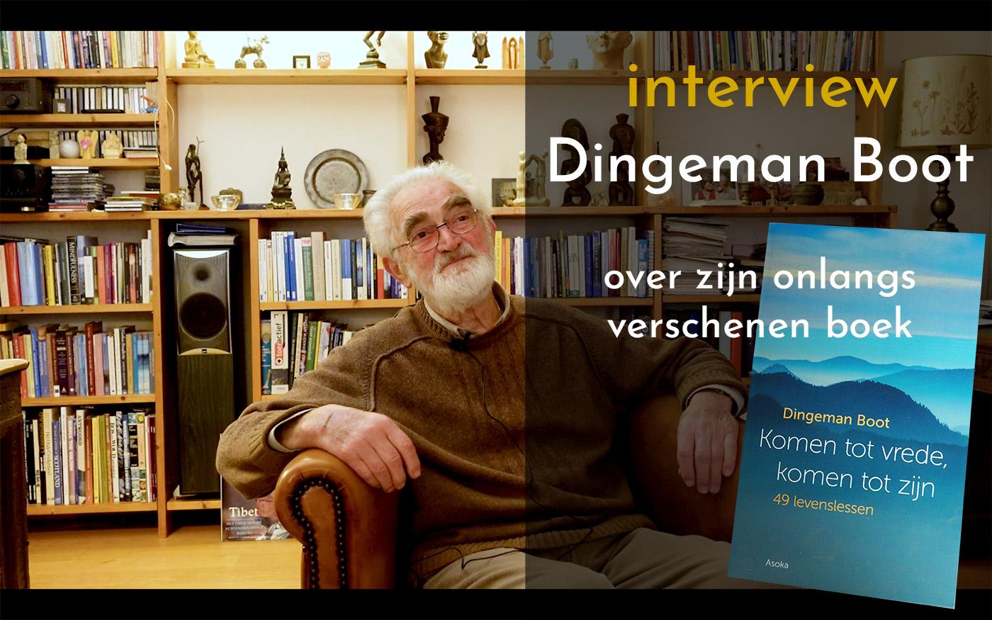 Interview met Dingeman Boot over zijn boek; Komen tot vrede, komen tot zijn.